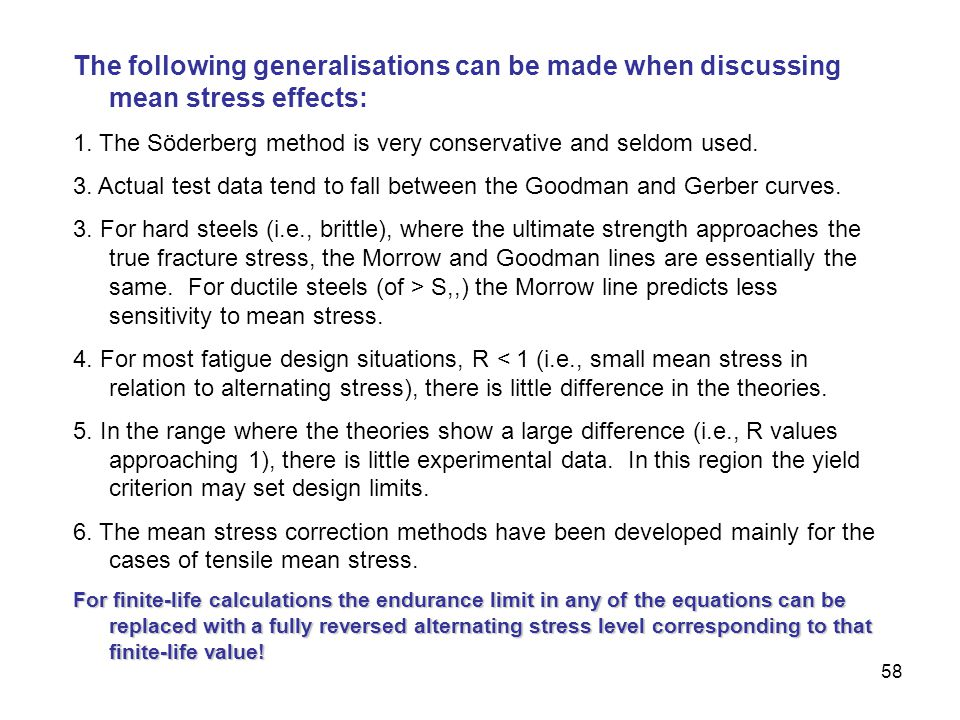 The following generalisations can be made when discussing mean stress effects: