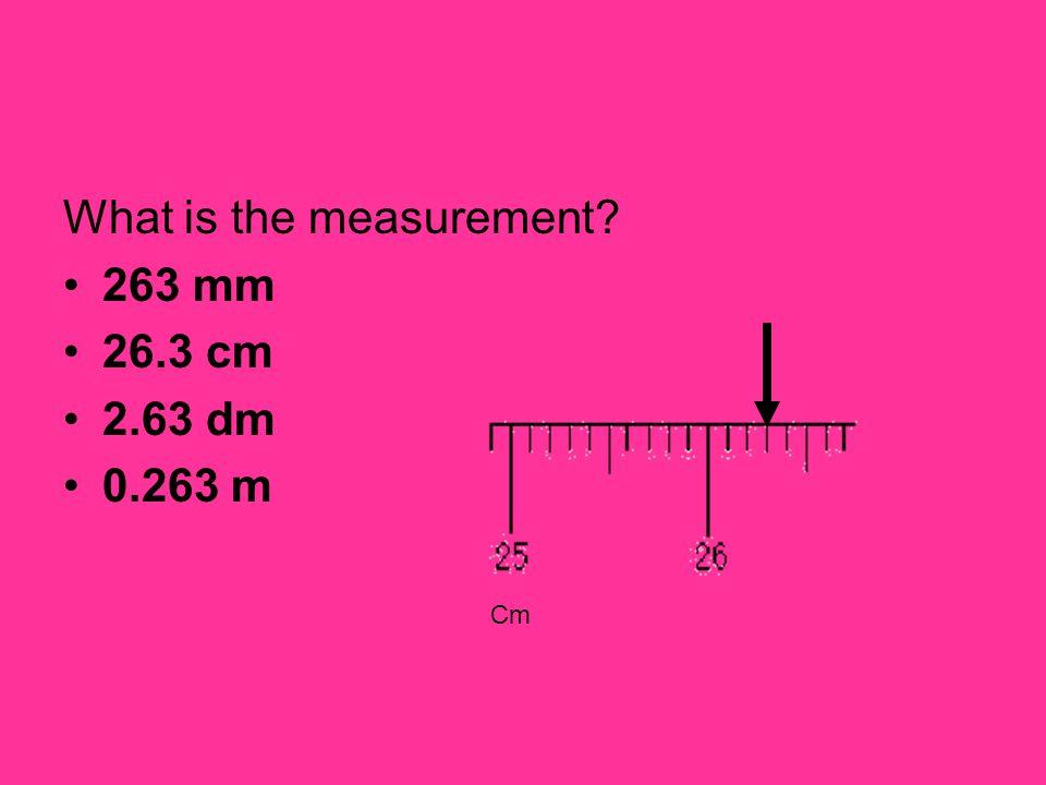What is the measurement 263 mm 26.3 cm 2.63 dm 0.263 m