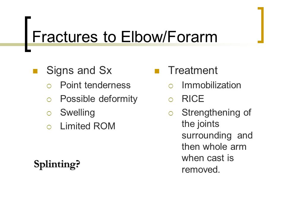 Fractures to Elbow/Forarm