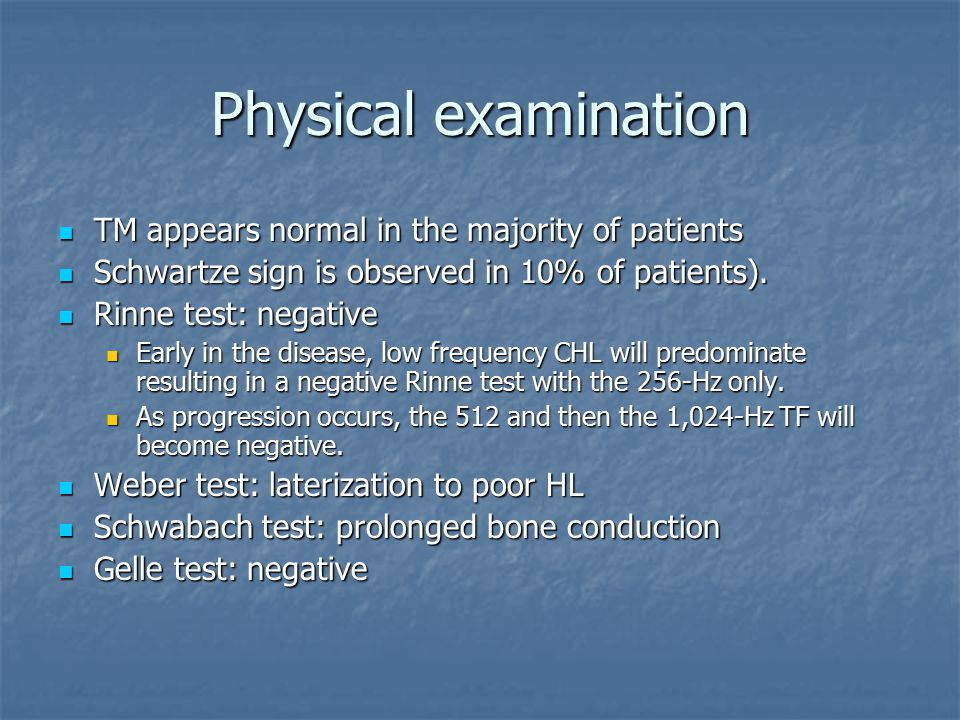 Physical examination TM appears normal in the majority of patients