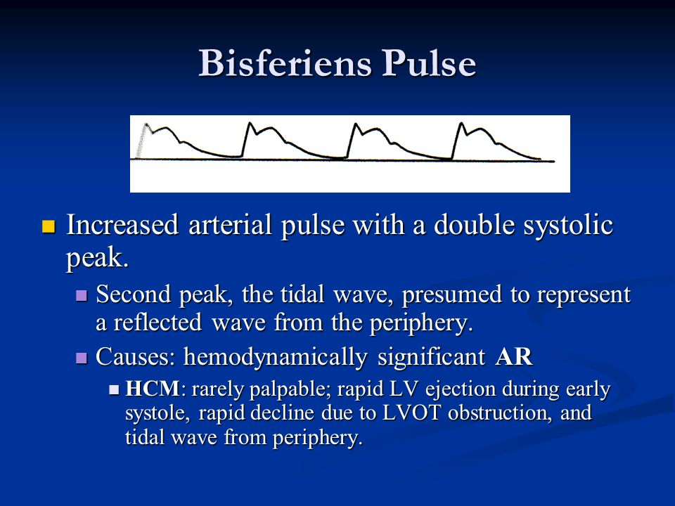 Bisferiens Pulse Increased arterial pulse with a double systolic peak.