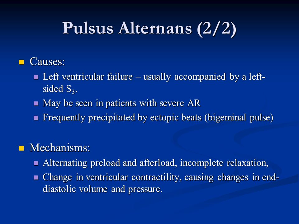 Pulsus Alternans (2/2) Causes: Mechanisms: