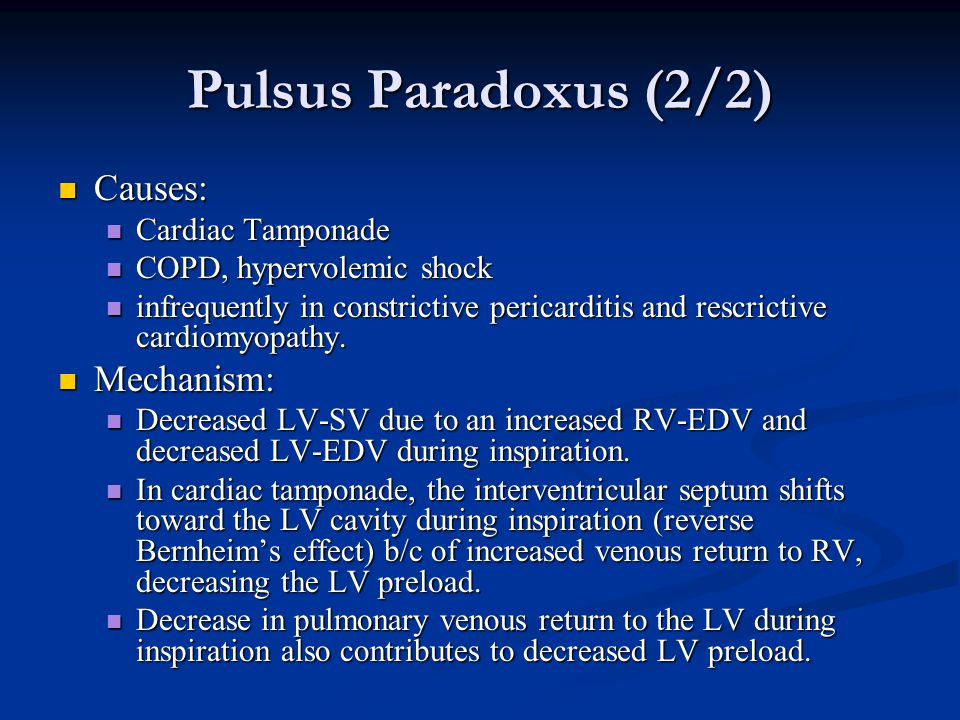 Pulsus Paradoxus (2/2) Causes: Mechanism: Cardiac Tamponade