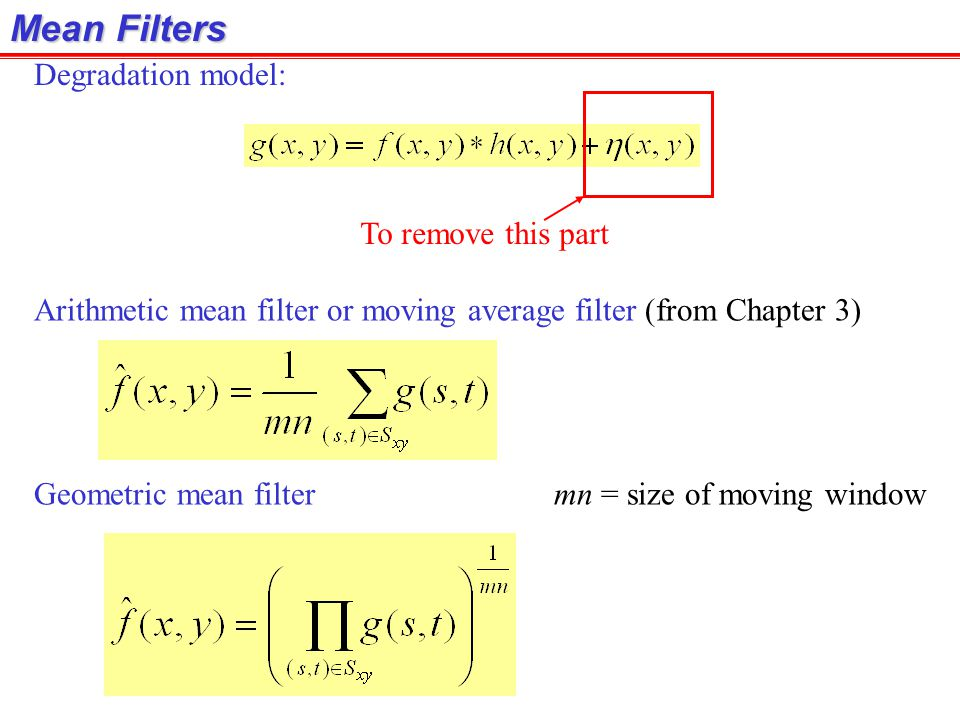 Mean Filters Degradation model: To remove this part