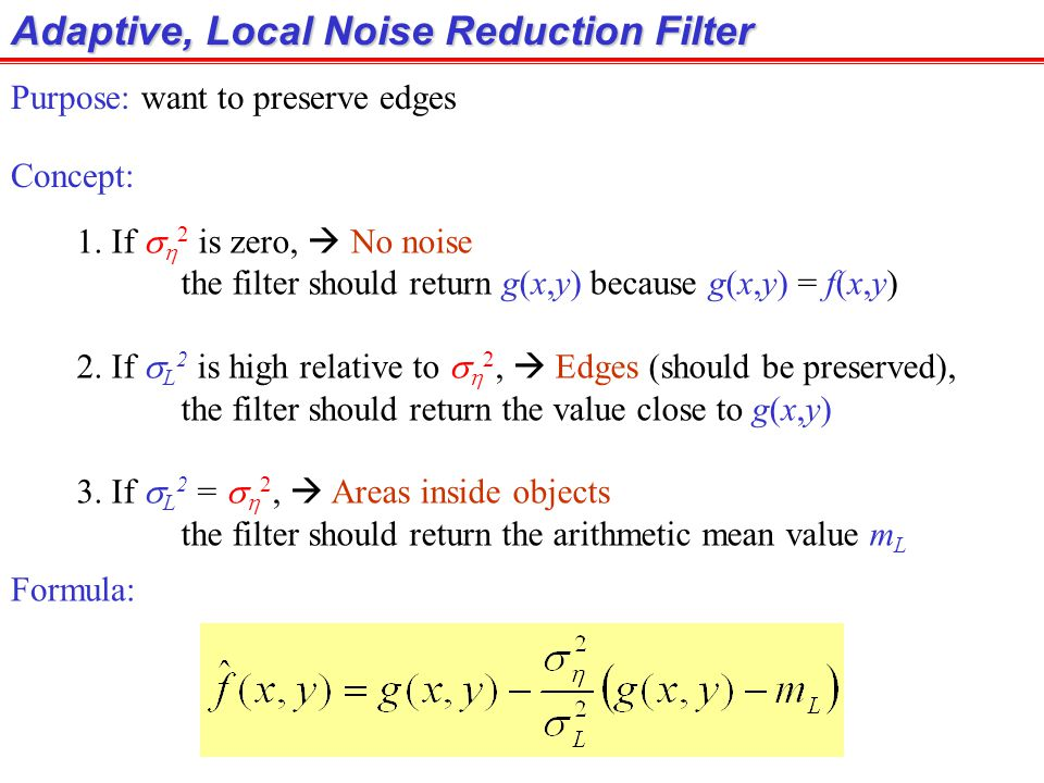 Adaptive, Local Noise Reduction Filter