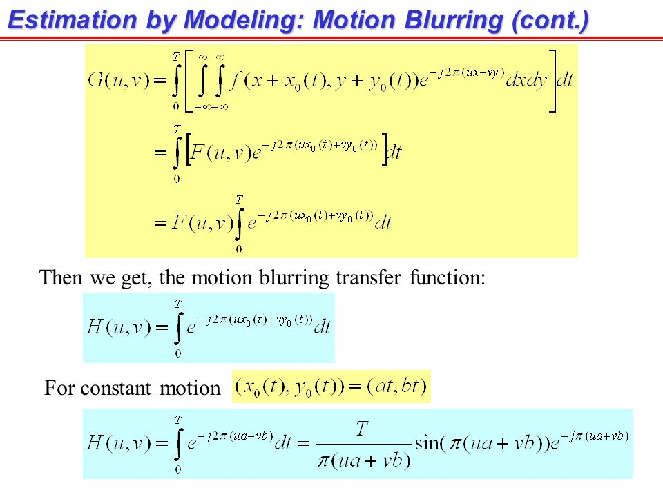 Estimation by Modeling: Motion Blurring (cont.)