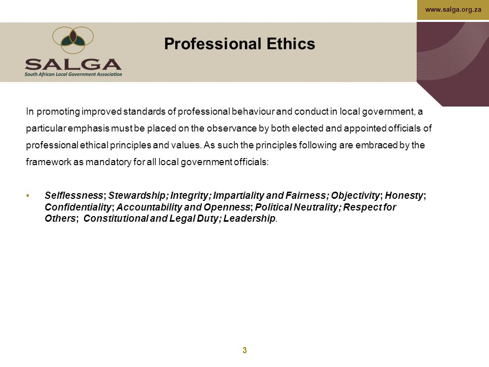 Professional Ethics In promoting improved standards of professional behaviour and conduct in local government, a.
