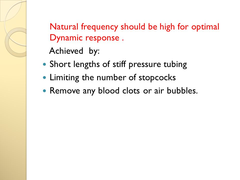 Natural frequency should be high for optimal Dynamic response .
