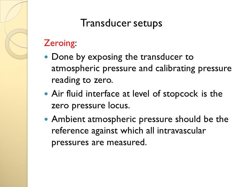 Transducer setups Zeroing:
