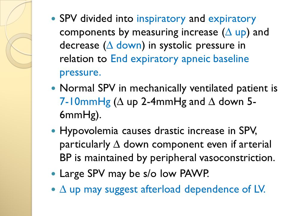 SPV divided into inspiratory and expiratory components by measuring increase (∆ up) and decrease (∆ down) in systolic pressure in relation to End expiratory apneic baseline pressure.