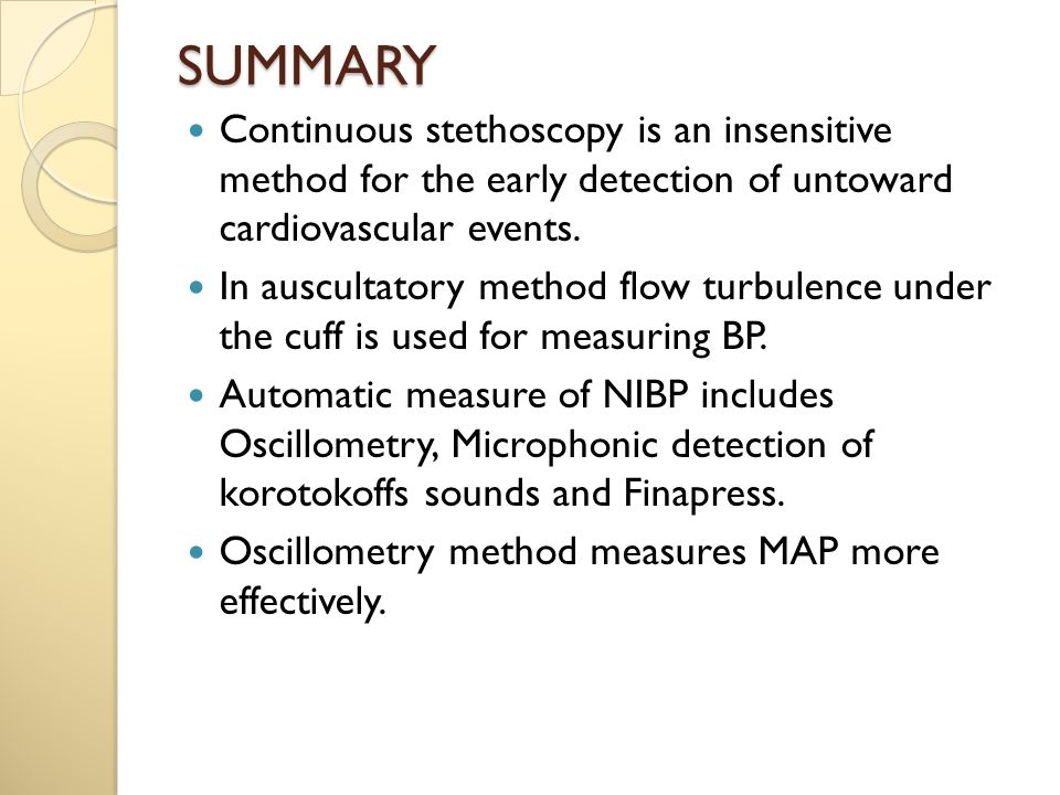 SUMMARY Continuous stethoscopy is an insensitive method for the early detection of untoward cardiovascular events.