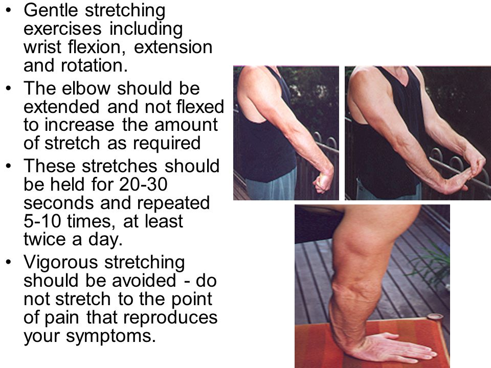 Gentle stretching exercises including wrist flexion, extension and rotation.