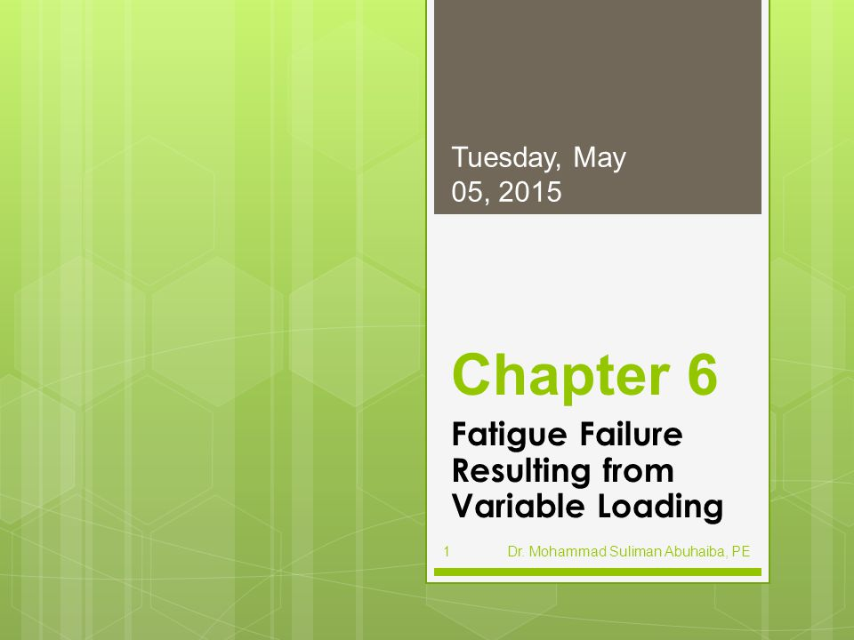 Fatigue Failure Resulting from Variable Loading