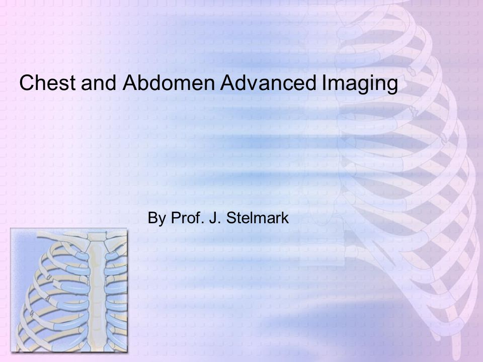 Chest and Abdomen Advanced Imaging
