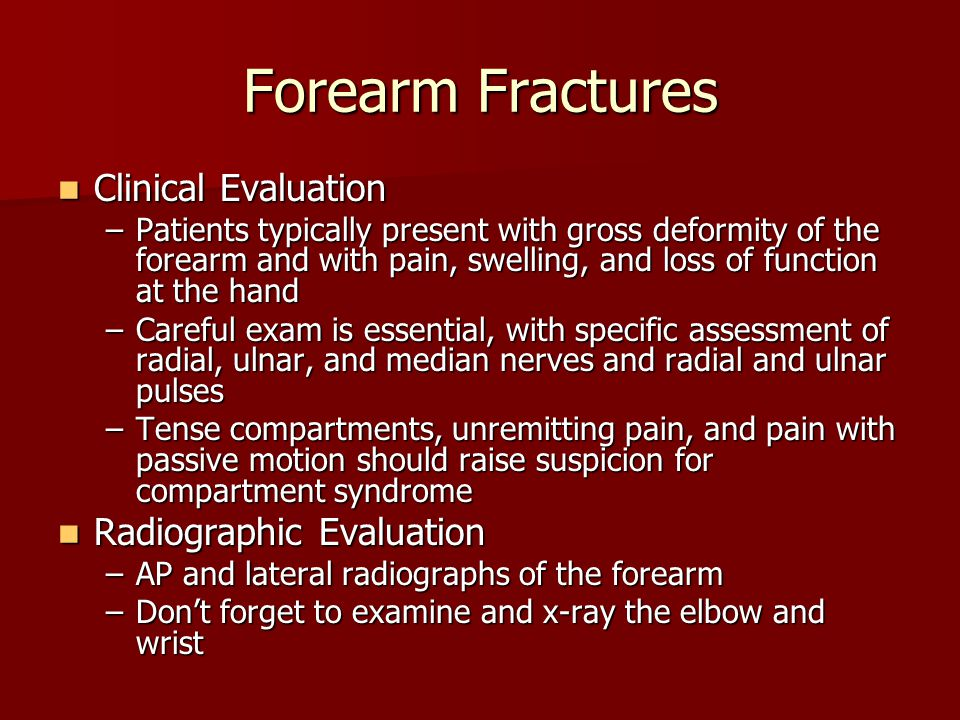 Forearm Fractures Clinical Evaluation Radiographic Evaluation