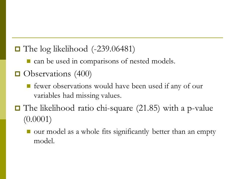 The likelihood ratio chi-square (21.85) with a p-value (0.0001)