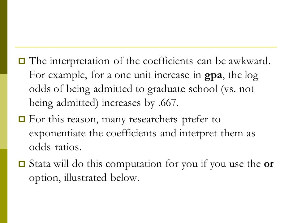 The interpretation of the coefficients can be awkward