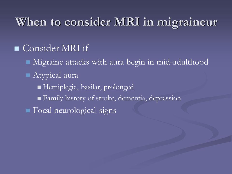 When to consider MRI in migraineur