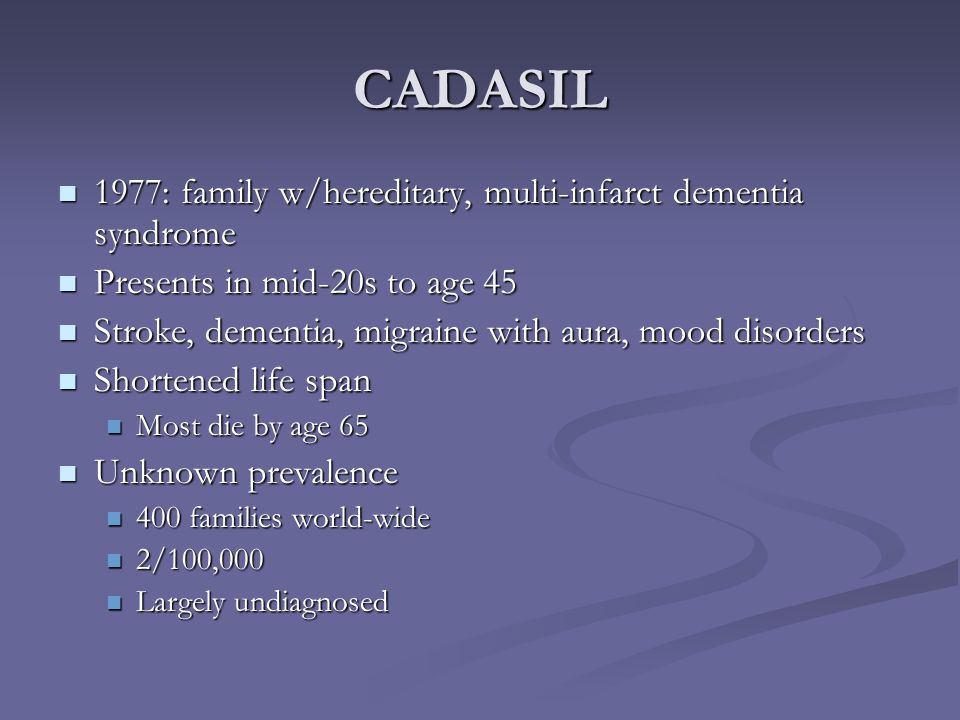 CADASIL 1977: family w/hereditary, multi-infarct dementia syndrome