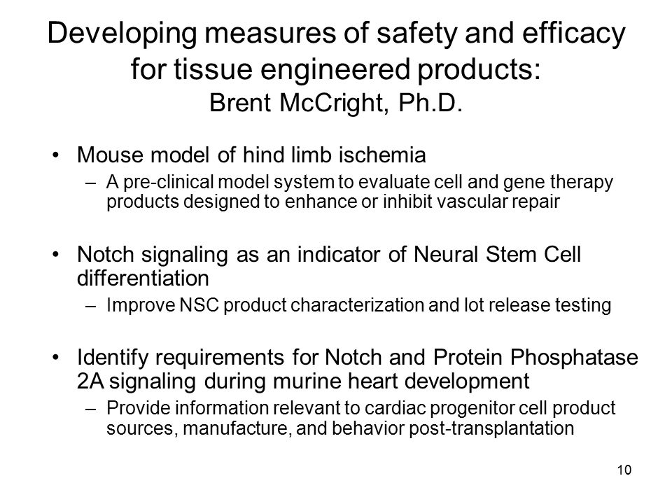 Developing measures of safety and efficacy for tissue engineered products: Brent McCright, Ph.D.