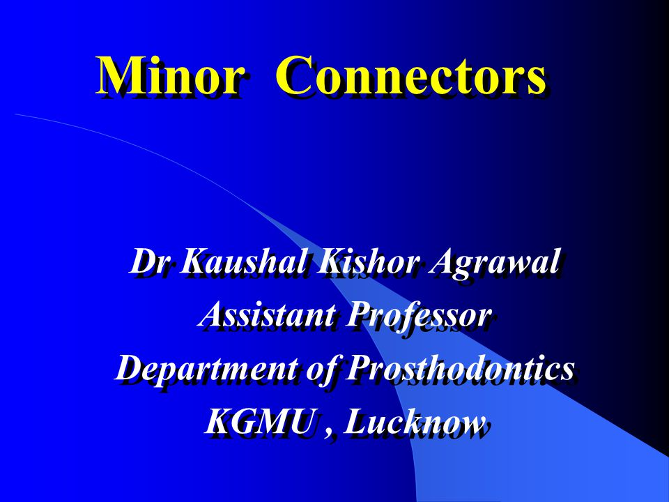 Dr Kaushal Kishor Agrawal Department of Prosthodontics