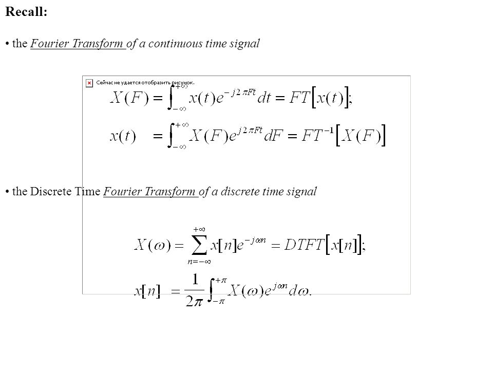Recall: the Fourier Transform of a continuous time signal