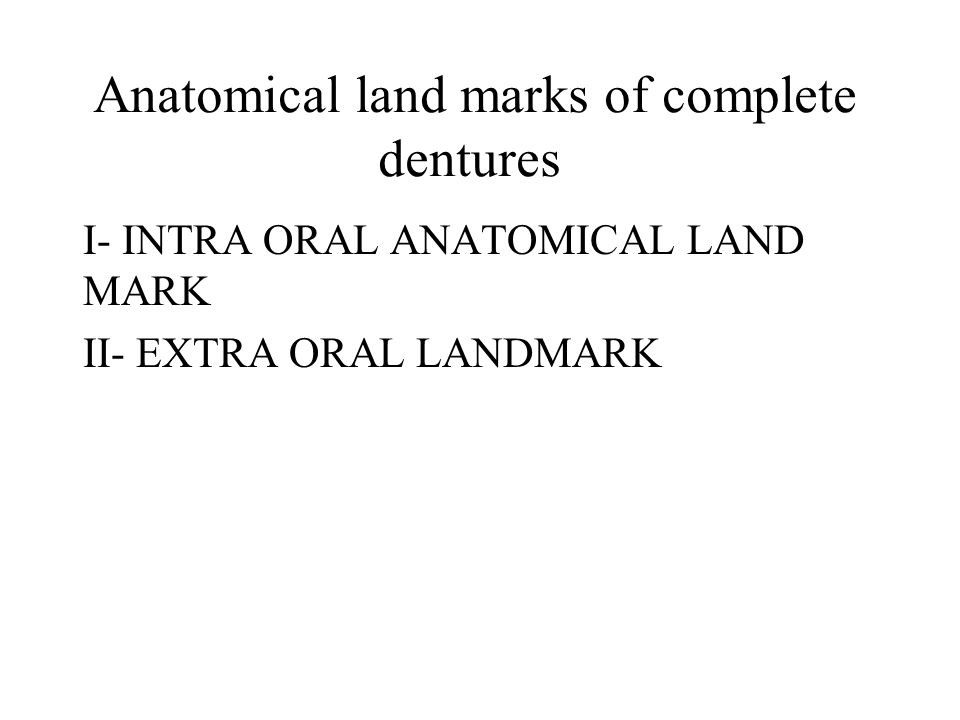 Anatomical land marks of complete dentures