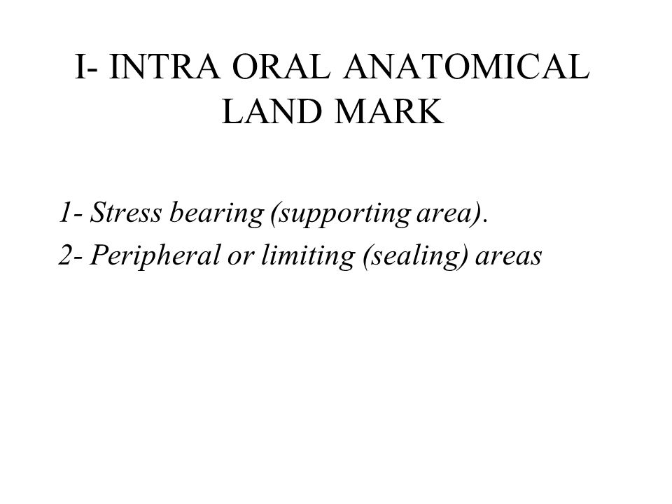 I- INTRA ORAL ANATOMICAL LAND MARK