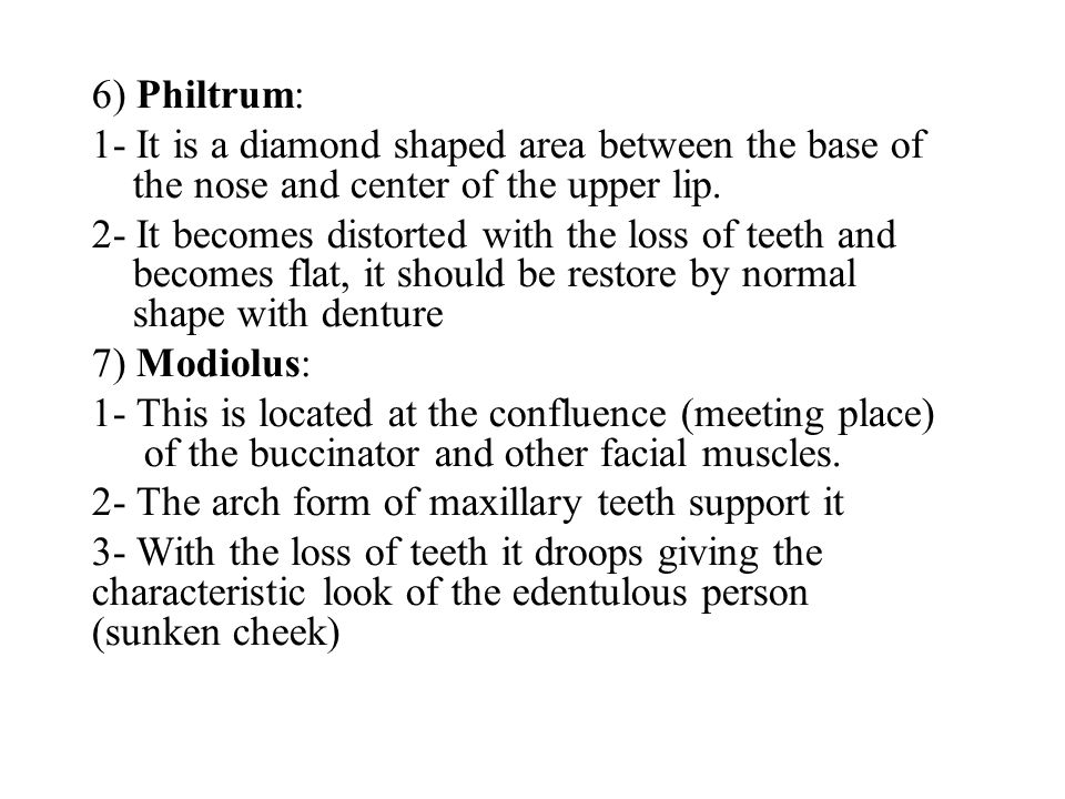 6) Philtrum: 1- It is a diamond shaped area between the base of the nose and center of the upper lip.