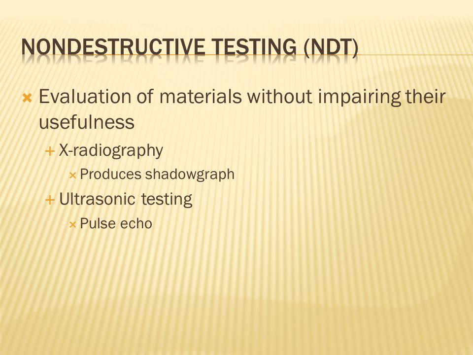 Nondestructive testing (NDT)