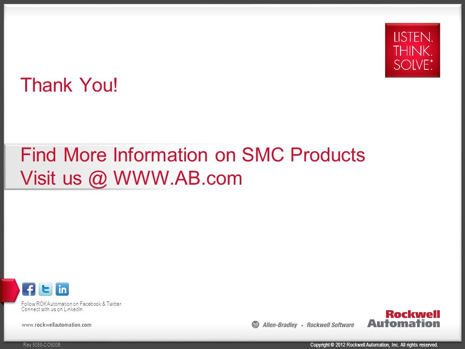 Thank You! Find More Information on SMC Products Visit us @ WWW.AB.com