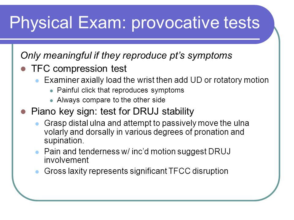 Physical Exam: provocative tests