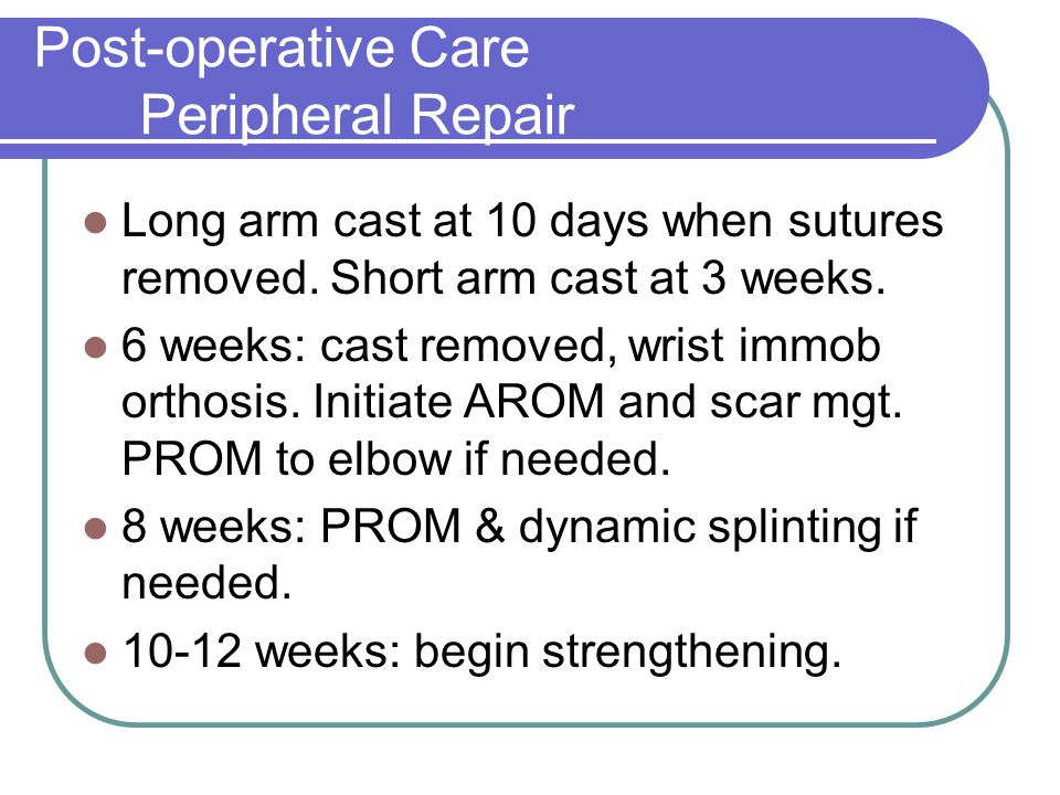 Post-operative Care Peripheral Repair