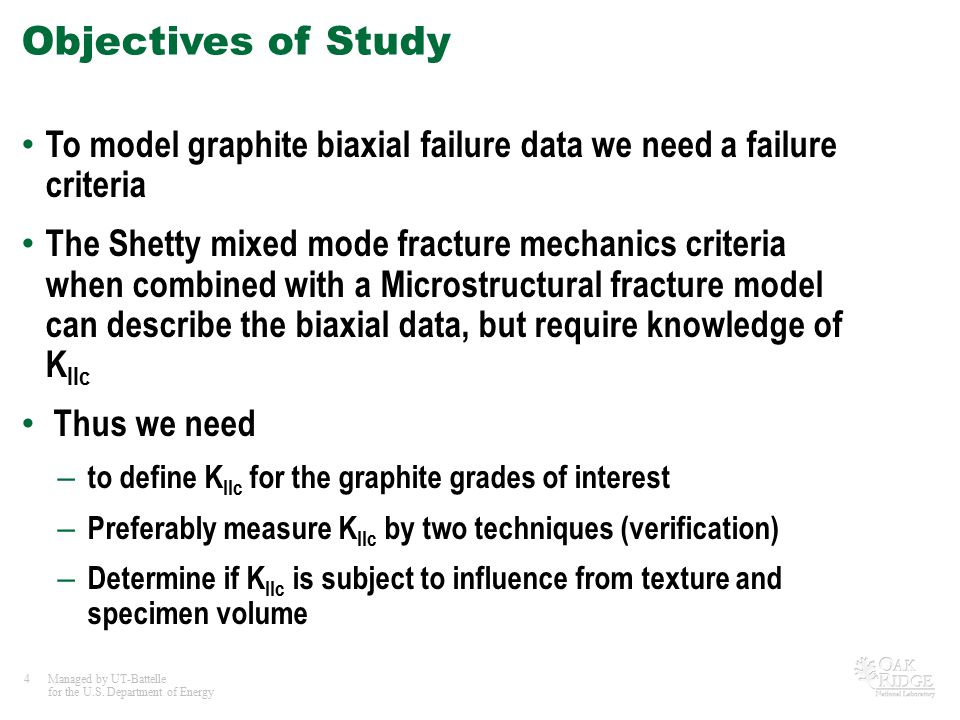 Objectives of Study To model graphite biaxial failure data we need a failure criteria.