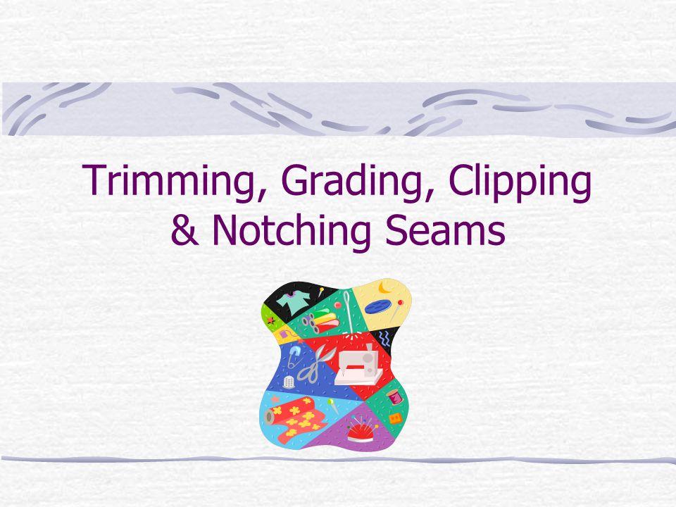 Trimming, Grading, Clipping & Notching Seams