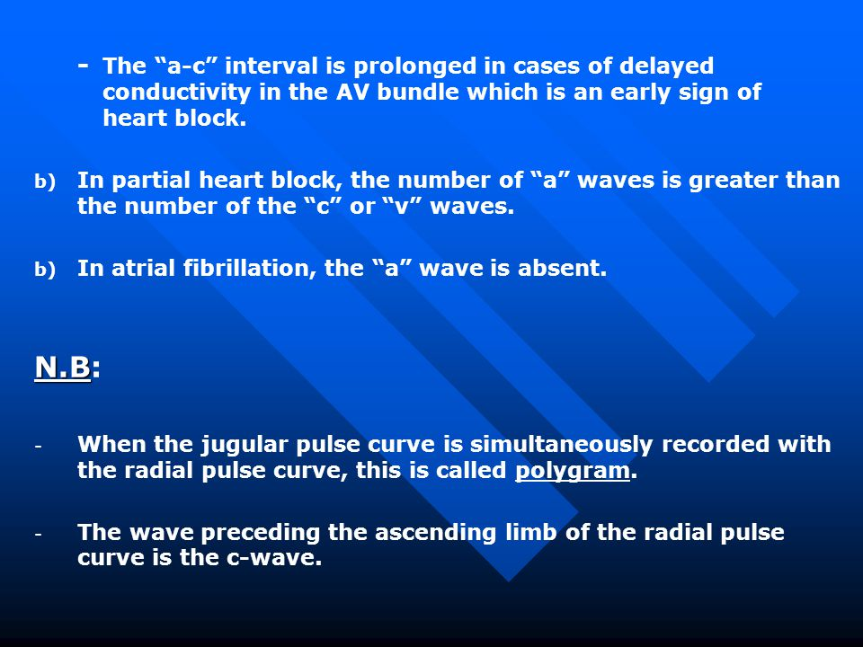 -. The a-c interval is prolonged in cases of delayed