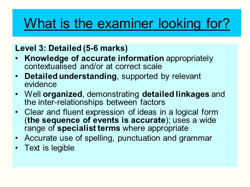 What is the examiner looking for