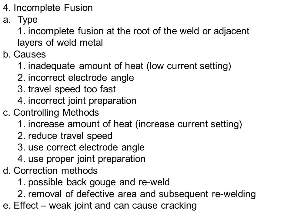 4. Incomplete Fusion Type. 1. incomplete fusion at the root of the weld or adjacent layers of weld metal.