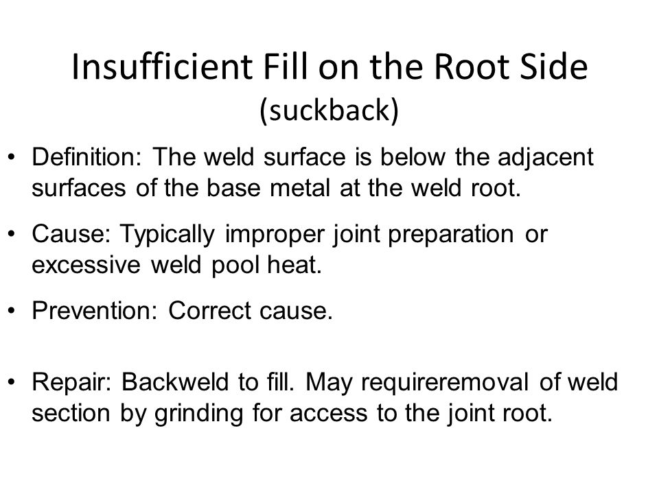 Insufficient Fill on the Root Side (suckback)