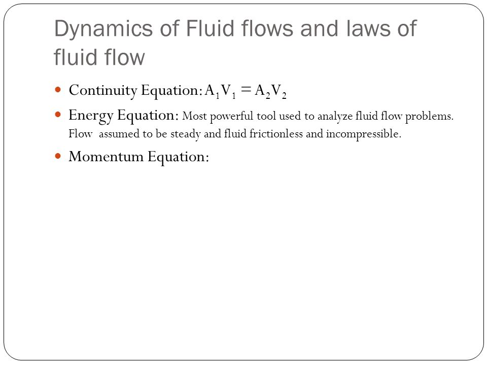Dynamics of Fluid flows and laws of fluid flow