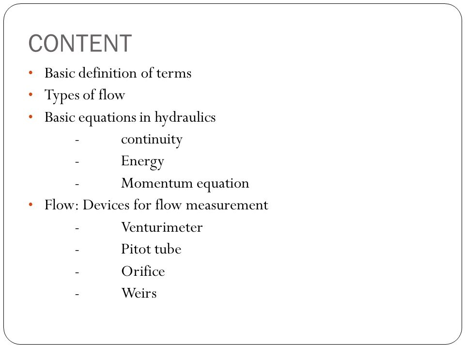 CONTENT Basic definition of terms Types of flow