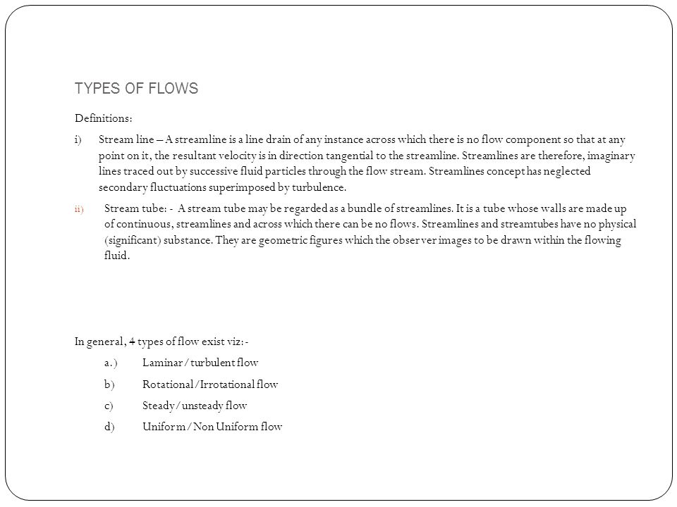 TYPES OF FLOWS Definitions: