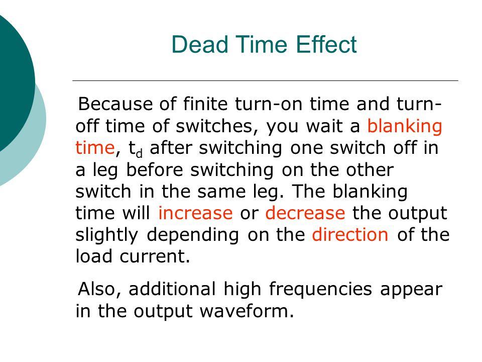Dead Time Effect