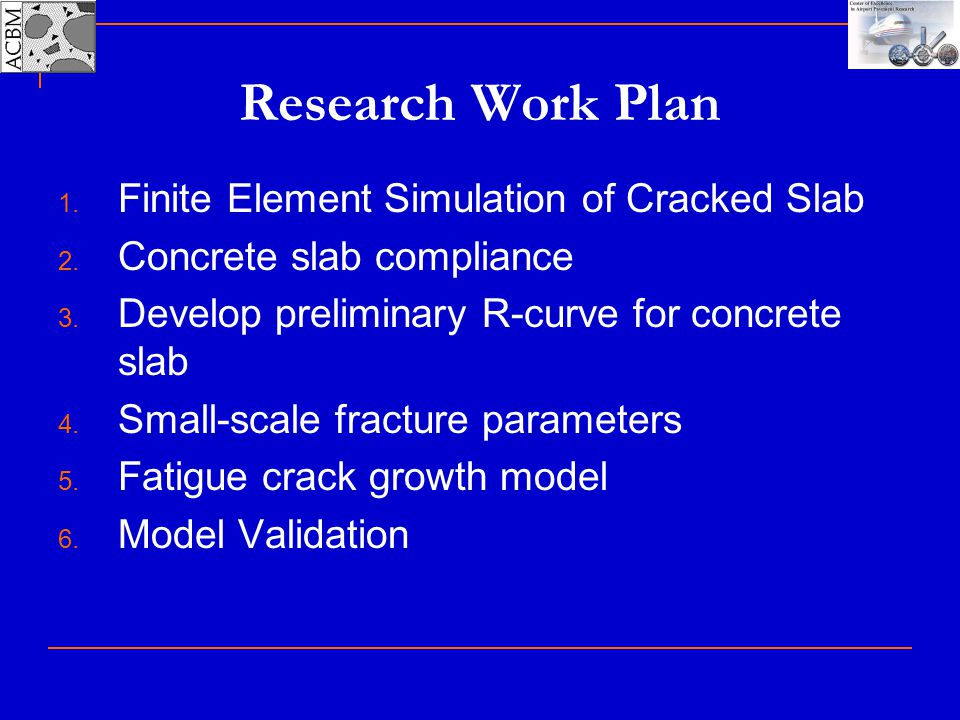 Research Work Plan Finite Element Simulation of Cracked Slab