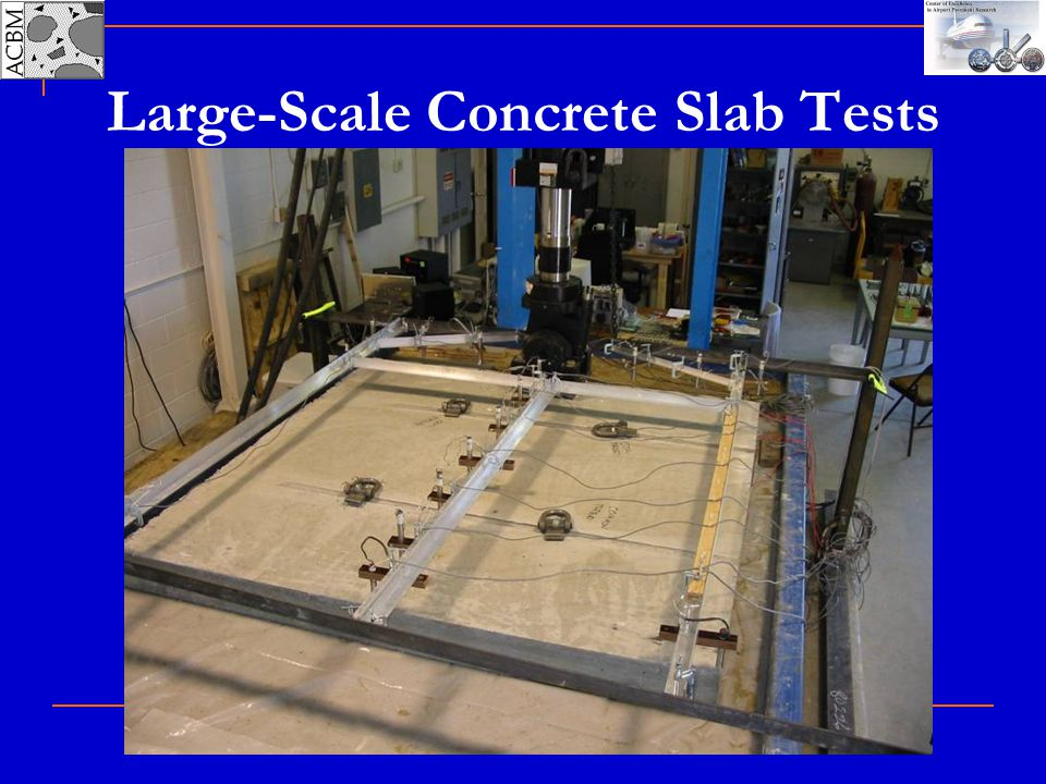 Large-Scale Concrete Slab Tests