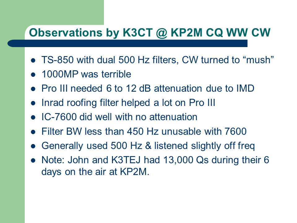 Observations by K3CT @ KP2M CQ WW CW