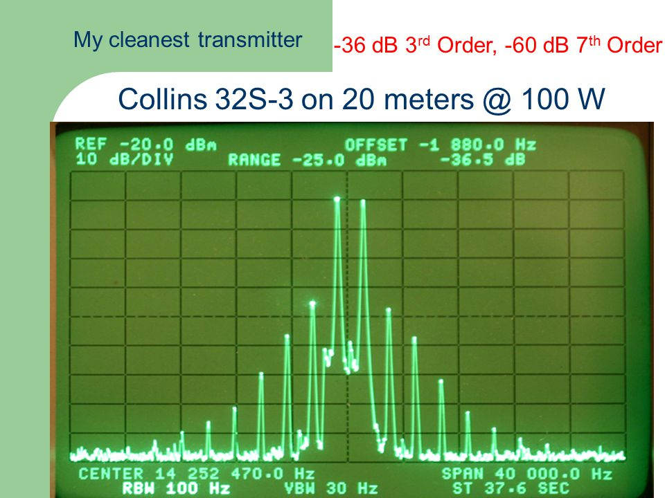 Collins 32S-3 on 20 meters @ 100 W My cleanest transmitter