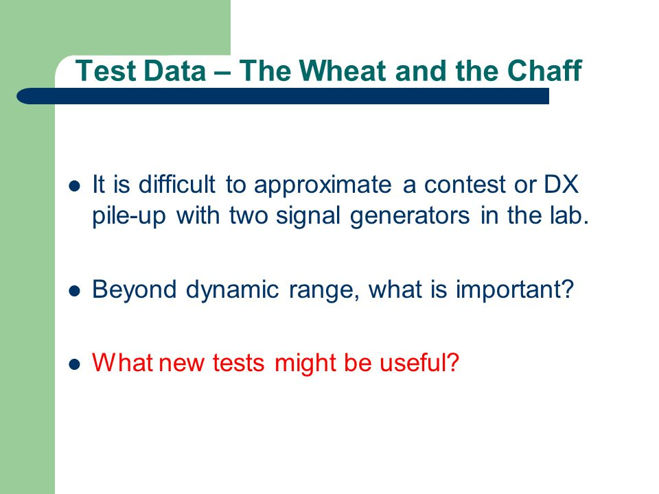 Test Data – The Wheat and the Chaff