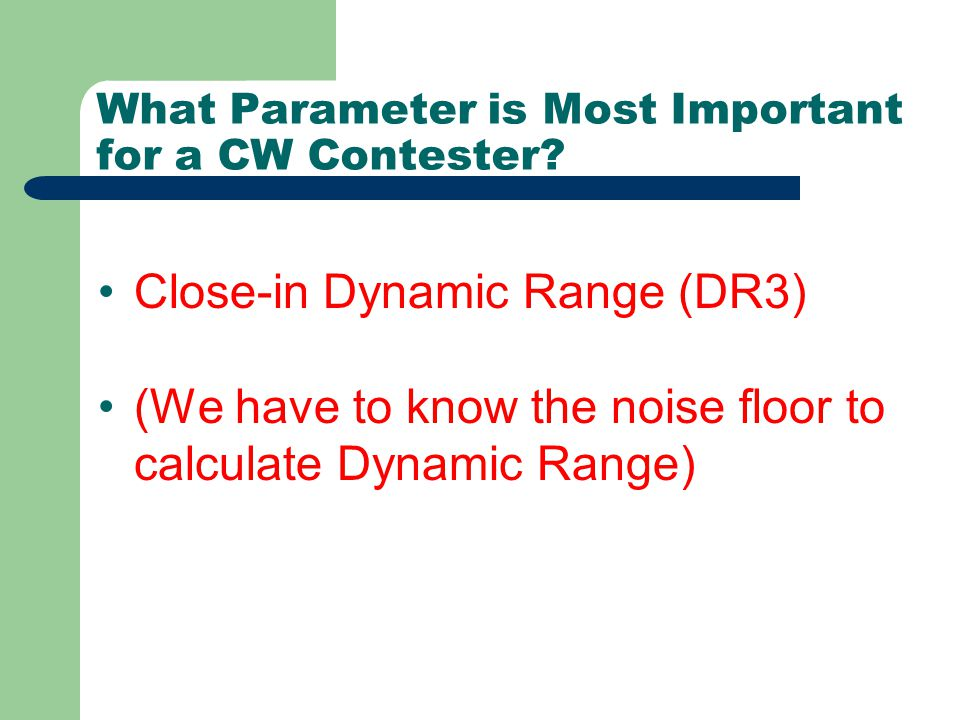 What Parameter is Most Important for a CW Contester