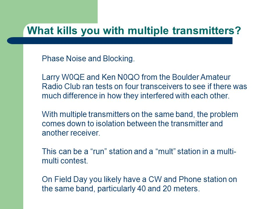 What kills you with multiple transmitters